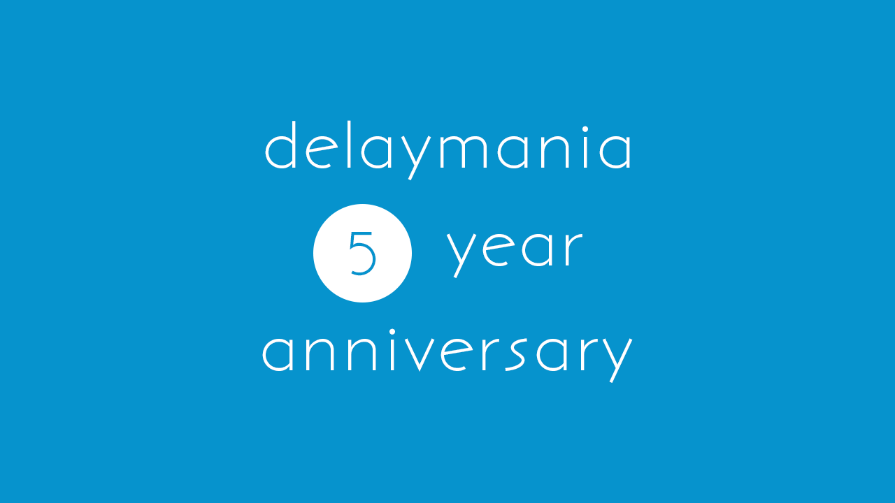 ブログ「delaymania」が5周年を迎えました!