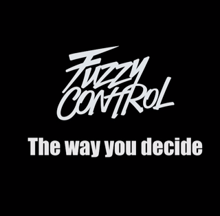 FUZZY CONTROLのThe way you decideがカッコ良すぎてヤバい