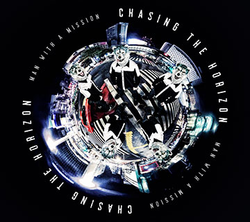Chasing the Horizon / MAN WITH A MISSION (初回生産限定盤)