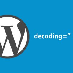 """WordPressの記事内のimgタグにdecoding=""""async""""を追記して読み込みを高速化する方法"""