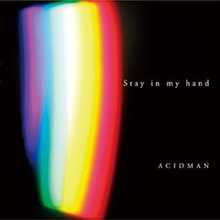 ACIDMANの「Stay in my hand」が勢いあってカッコ良い!